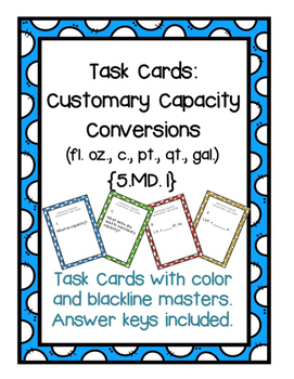 Task Cards: Converting Customary Capacity {5.MD.1}