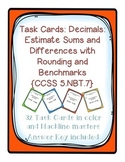 Task Cards: Adding/Subtracting: Estimating Sums/Differences of Decimals 5.NBT.7