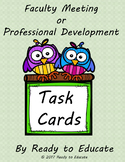 Task Cards -Faculty Meeting, In-service, Training, or Prof
