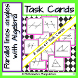 Task Cards Geometry Parallel Lines Angles, some with Algebra