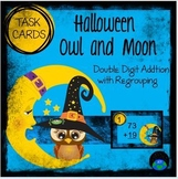 Task Cards Halloween Owl and Moon Double Digit Addition wi