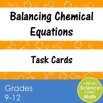 Task Cards - Balancing Chemical Equations - High School Science