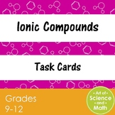 Task Cards - Ionic Compounds - High School Science