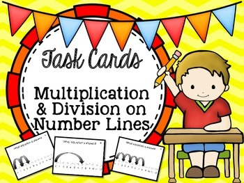 Multiplication & Division on Number Lines - Math Task Cards