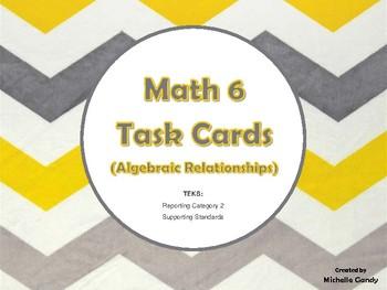 Task Cards - Math 6 Algebraic Relationships (RC 2 TEKS)