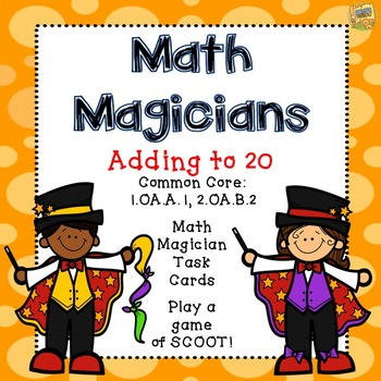 Adding to 20 - Task Cards - Math Magicians - Grades 1 - 2
