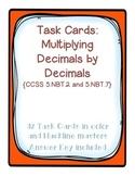 Task Cards: Multiplying Decimals by Decimals 5.NBT.2 5.NBT.7