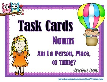 Task Cards:  Nouns - Am I a Person, Place, or Thing?