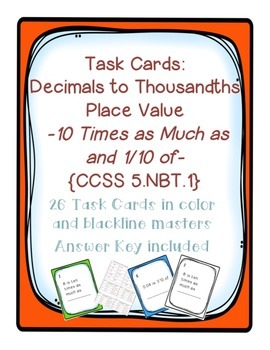 Task Cards: Place Value of Decimals [10 Times as Much and 1/10 of] 5.NBT.1