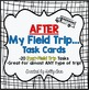Field Trips - Before and After Task Cards