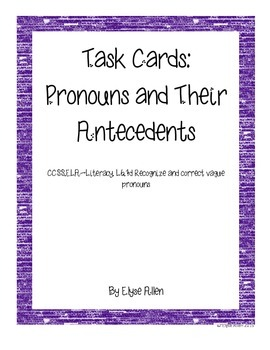 Task Cards:  Pronouns and Their Antecedents