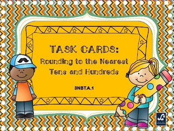 Task Cards: Rounding to the Nearest Ten and Hundred