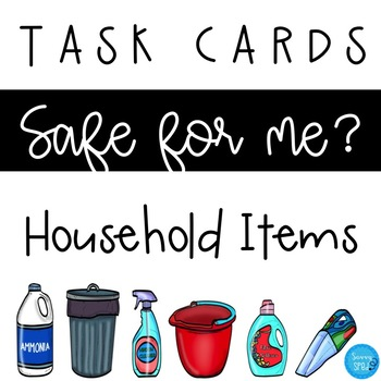 Task Cards- Safe for me?  Household Edition