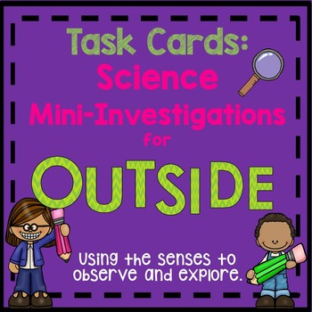 Science Mini-Investigations Task Cards {for OUTSIDE the cl