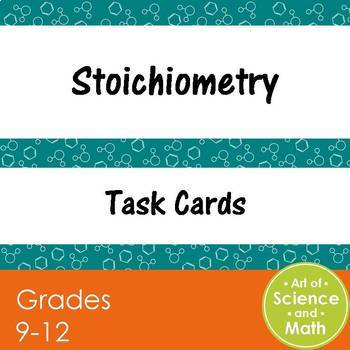 Task Cards - Stoichiometry - High School Science