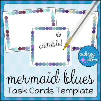 Task Cards Template BLANK/EDITABLE Mermaid Blues Theme