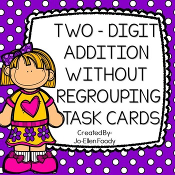 Two-Digit Addition without Regrouping Task Cards