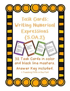 Task Cards: Writing Numerical Expressions [No exponents]  5.OA.2