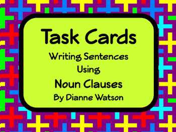 Task Cards Writing Sentences with Noun Clauses