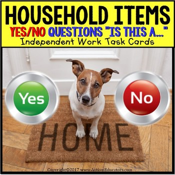 "Task Cards YES or NO HOUSEHOLD ITEMS ""Task Box Filler"" for Special Education ELL"