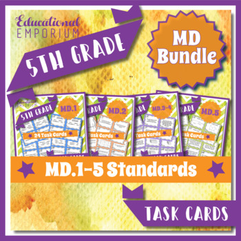 5th Grade MD Task Cards 5.MD: ALL Measurement and Data Task Cards MD Fifth Grade