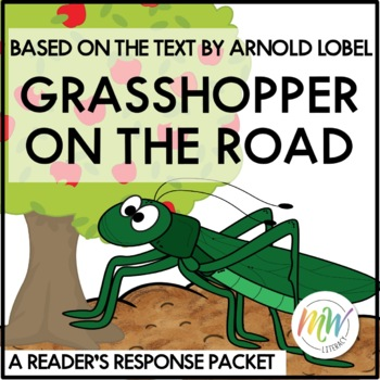 Grasshopper on the Road by Arnold Lobel Reader's Response Packet