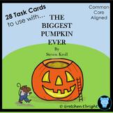Task Cards for The Biggest Pumpkin Ever by Steven Kroll; L