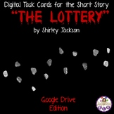 """Digital Task Cards for """"The Lottery"""" by Shirley Jackson (Google Drive Edition)"""