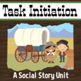 Task Initiation, (Executive Functioning) Social Story Unit