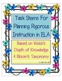 Task Stems For Rigorous Instruction in ELA: Webb's  Depth of Knowledge & Bloom's