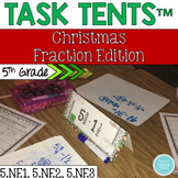 Task Tents™: Christmas Fractions Edition 5.NF.1, 5.NF.2, 5.NF.3 {5th Grade}