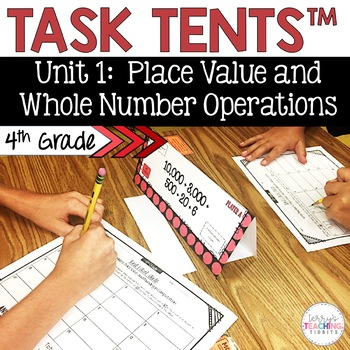 Task Tents™ - Math Edition {4th Grade Unit 1}