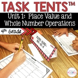 Task Tents™ - Place Value and Whole Number Operations {4th Grade Unit 1}
