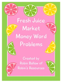 Task cards / Math center: Fresh Juice Market money word problems