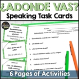 Speaking cards adonde vas lugares Spanish 1 (Realidades 4A)