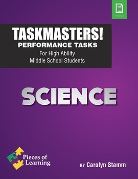 TaskMasters!-Performance Tasks for High Ability Middle School Students - Science