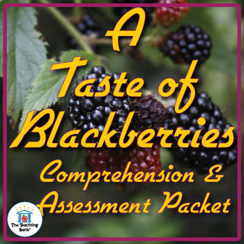 A Taste of Blackberries Comprehension and Assessment Bundle