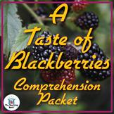 A Taste of Blackberries Comprehension Packet