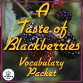 A Taste of Blackberries Vocabulary Packet