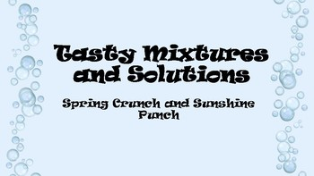 Tasty Mixtures and Solutions