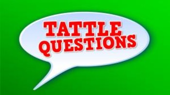 Tattle Questions! (video)