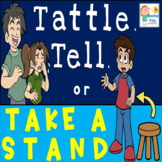 Tattle, Tell, or Take a Stand. An Upstander to Bully Behavior Task Card Game