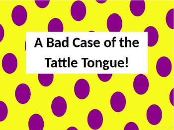 Tattle Tongue - Powerpoint