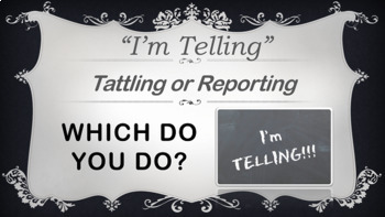 Tattling VS Reporting PowerPoint Guidance Lesson - w/ Vide