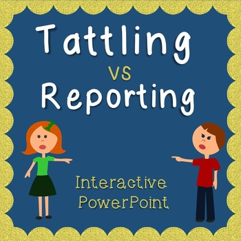 Tattling Vs. Reporting Interactive PowerPoint
