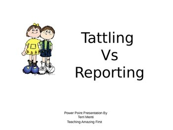 Tattling Vs. Reporting   Power Point Presentation