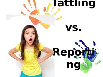 Tattling and Reporting