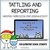 Tattling and Reporting Digital Lesson for School Counseling (Christmas-themed)