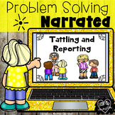 Tattling and Reporting:  Problem Solving Narrated PowerPoi