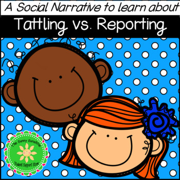 Tattling vs. Reporting (Telling) Social Story